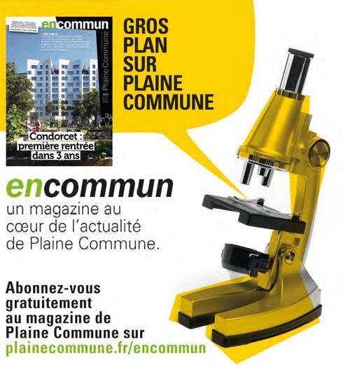 encommun, le magazine qui vous montre au microscope un gros plan sur Plaine Commune